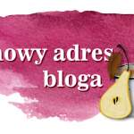 Nowy adres bloga