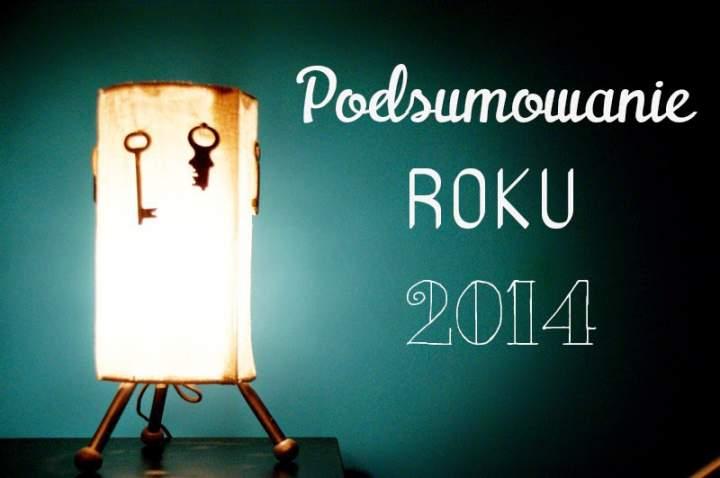 Rok 2014. Podsumowanie.