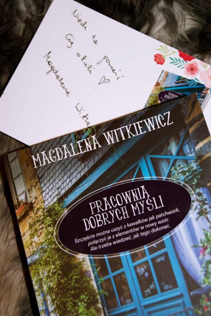 """""""PRACOWNIA DOBRYCH MYŚLI"""" – literacki psychotrop od Magdaleny Witkiewicz."""