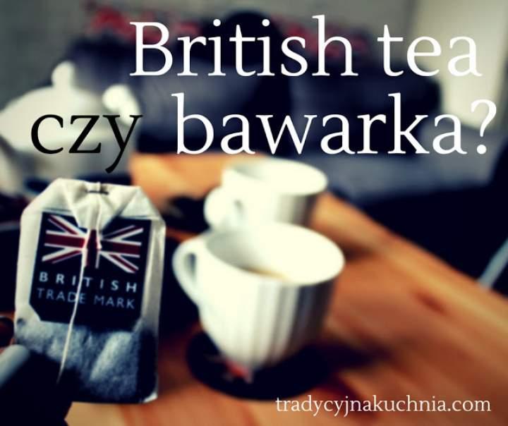 Herbata po brytyjsku czy zwykła, tradycyjna bawarka?