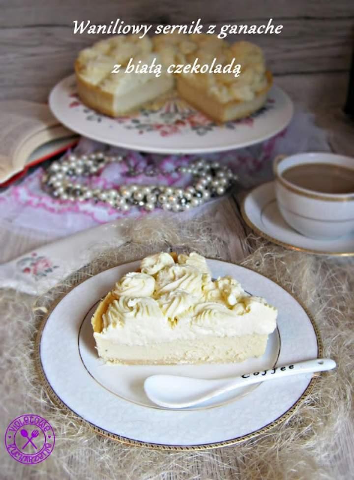 Waniliowy sernik z ganache z białą czekoladą