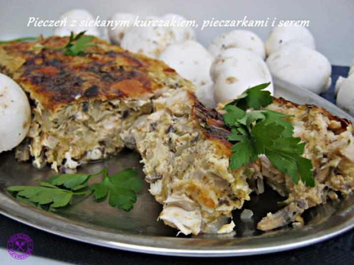 Pieczeń z siekanym kurczakiem, pieczarkami i serem