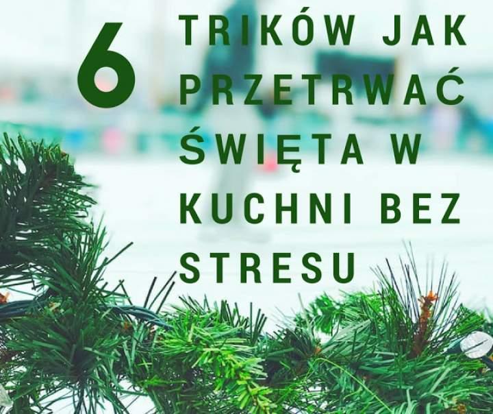 6 trików jak przetrwać święta w kuchni bez stresu