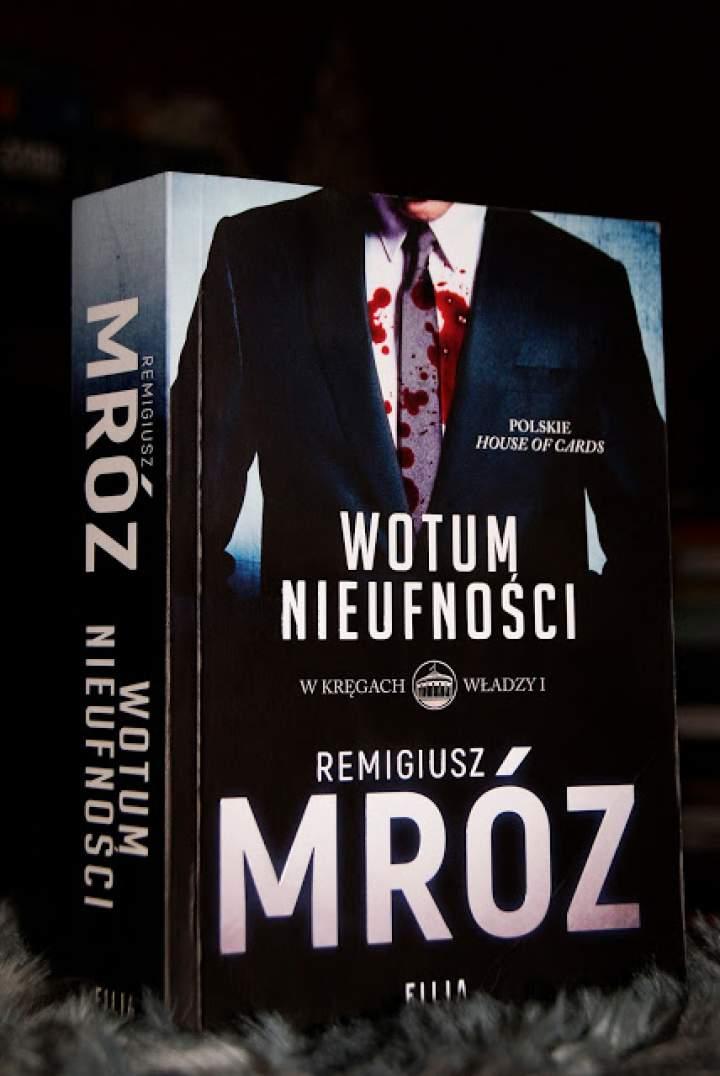 WOTUM NIEUFNOŚCI – Remigiusz Mróz – 1 Tom w Kręgach Władzy.