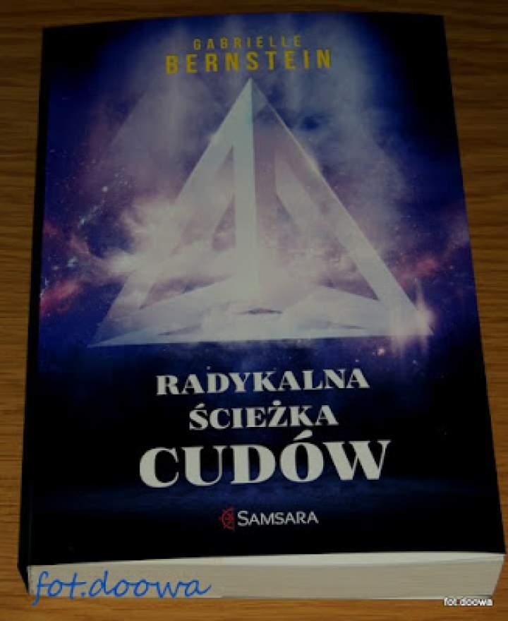 """""""Radykalna ścieżka cudów"""" Gabrielle Bernstein – recenzja książki"""
