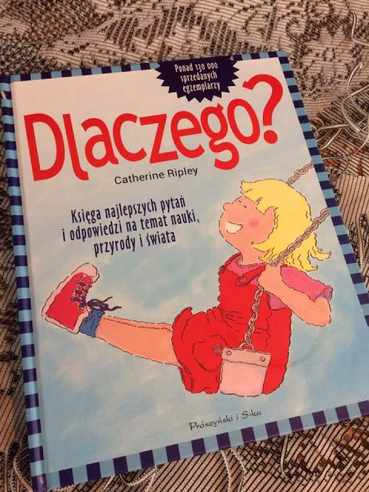 """""""Dlaczego? Księga najlepszych pytań i odpowiedzi na temat nauki, przyrody i świata"""" – recenzja książki dla dzieci"""