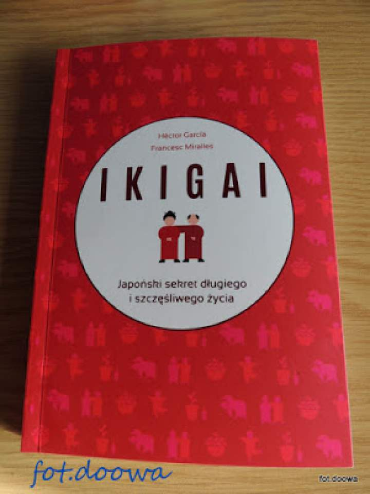 """""""Ikigai"""" Japoński sekret długiego i szczęśliwego życia – Héctor Garcia, Francesc Miralles –  recenzja książki"""