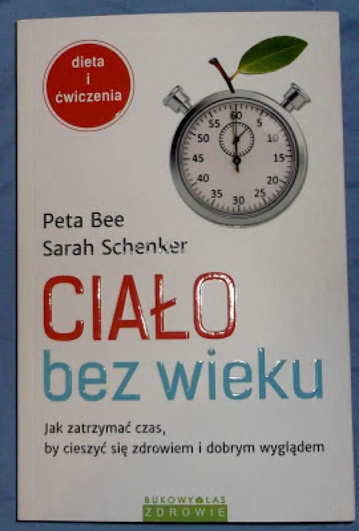 """Recenzja książki: """"Ciało bez wieku. Jak zatrzymać czas, by cieszyć się zdrowiem i dobrym wyglądem"""""""