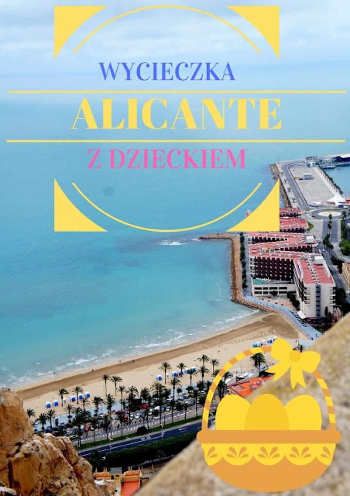 Costa Blanca- Alicante z dzieckiem.