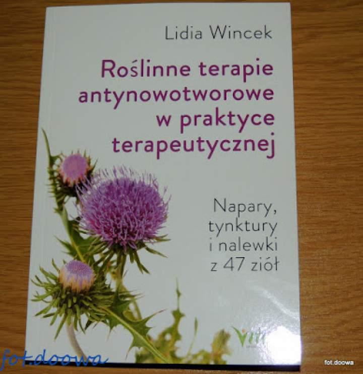 """""""Roslinne terapie antynowotworowe w praktyce terapeutycznej"""" Lidia Wincek – recenzja książki"""