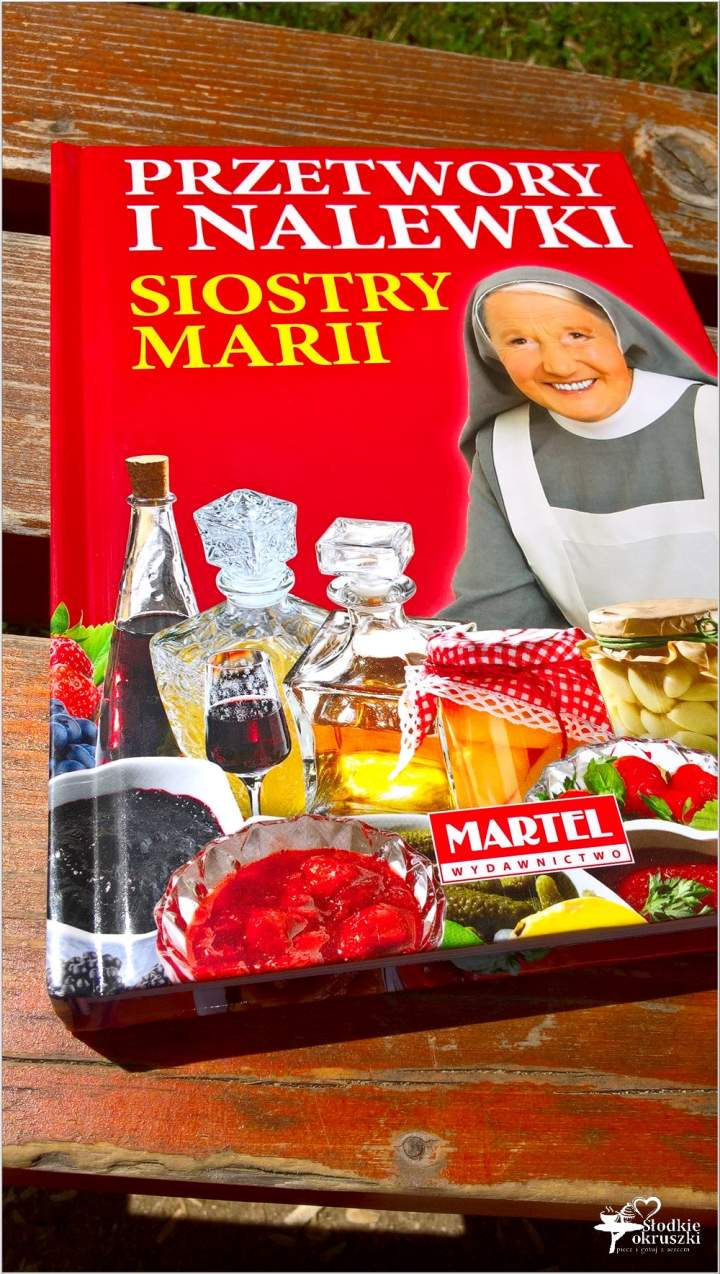 Przetwory i nalewki Siostry Marii. Recenzja.