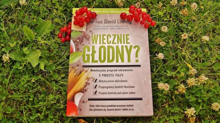 """""""Wiecznie Głodny"""" dr med. David Ludwig – recenzja książki"""
