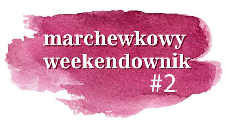 Marchewkowy weekendownik #2
