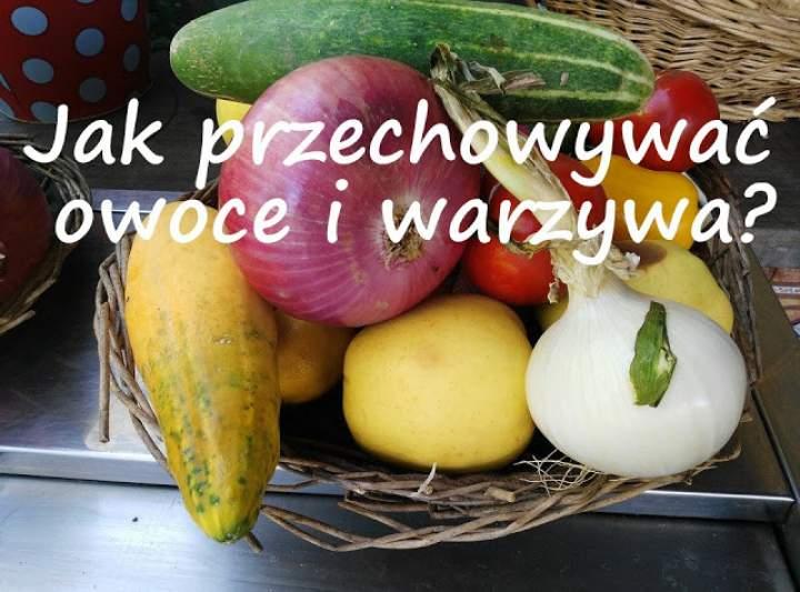 Czy wiesz, jak przechowywać owoce i warzywa?