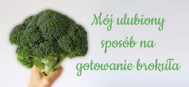Mój ulubiony sposób na gotowanie brokuła