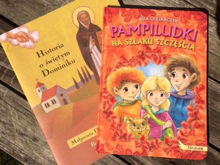 """""""Historia o Świętym Dominiku"""" i """"Pampiludki na Szlaku Szczęścia"""" – propozycja książek dla dzieci"""