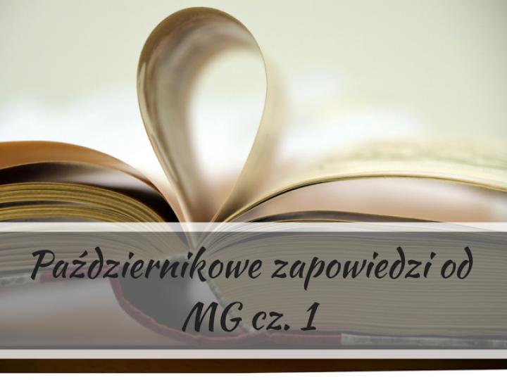 Październikowe zapowiedzi od MG cz. 1
