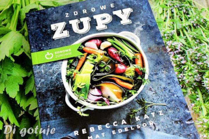 Zdrowe zupy Rebekki Katz i Mata Edelsona – recenzja