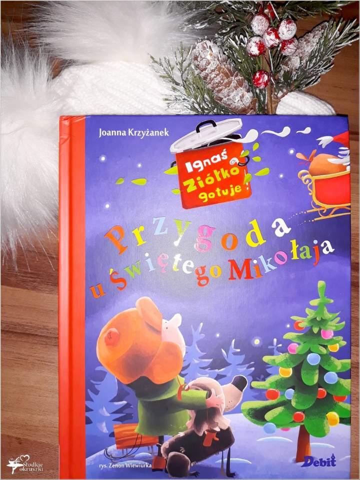 Ignaś Ziółko gotuje. Przygoda u Świętego Mikołaja. Recenzja.