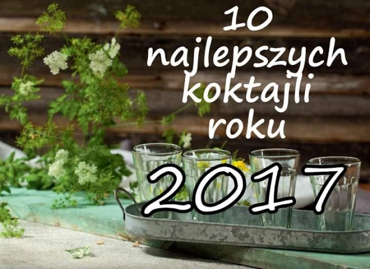 10 najlepszych koktajli roku 2017