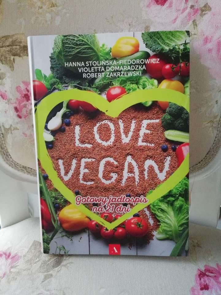 Love vegan. Gotowy jadłospis na 21 dni.