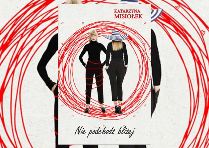 Nie podchodź bliżej – Katarzyna Misiołek