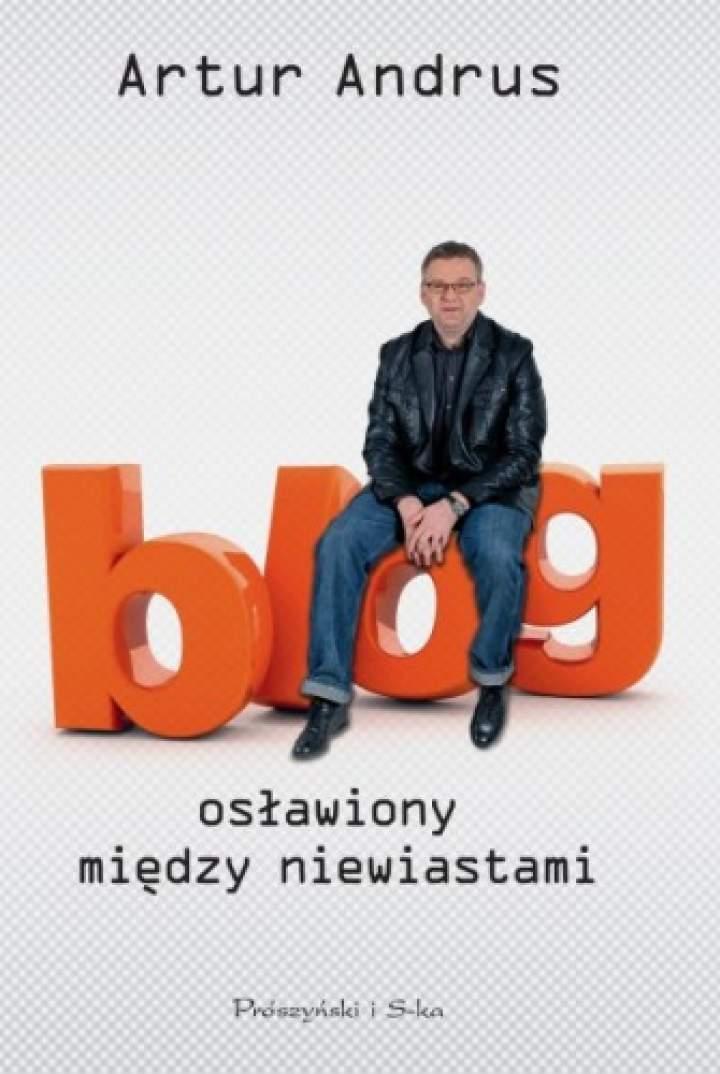 """""""Blog osławiony między niewiastami"""" Artur Andrus – recenzja książki"""