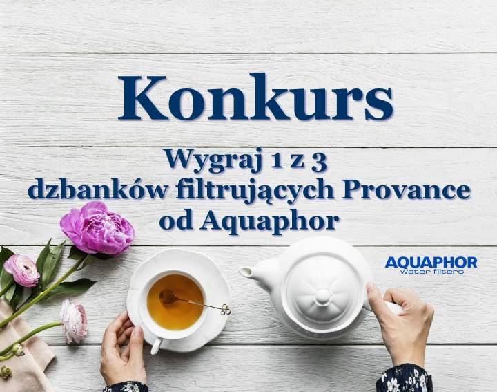Konkurs z Aquaphor Wygraj 1 z 3 dzbanków filtrujących Provance Aquaphor