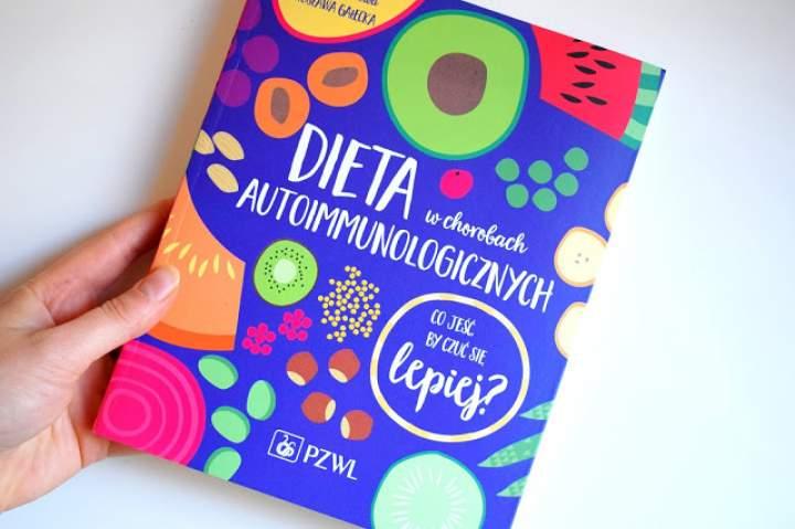 RECENZJA – Dieta w chorobach autoimmunologicznych. Co jeść by czuć się lepiej