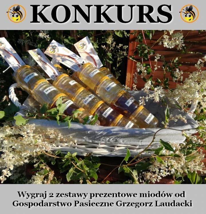 Konkurs Wygraj 2 zestawy prezentowe miodów od Gospodarstwo Pasieczne Grzegorz Laudacki