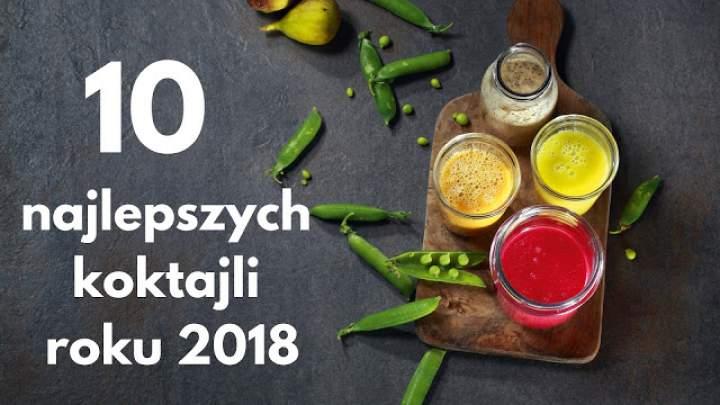 10 najlepszych koktajli roku 2018
