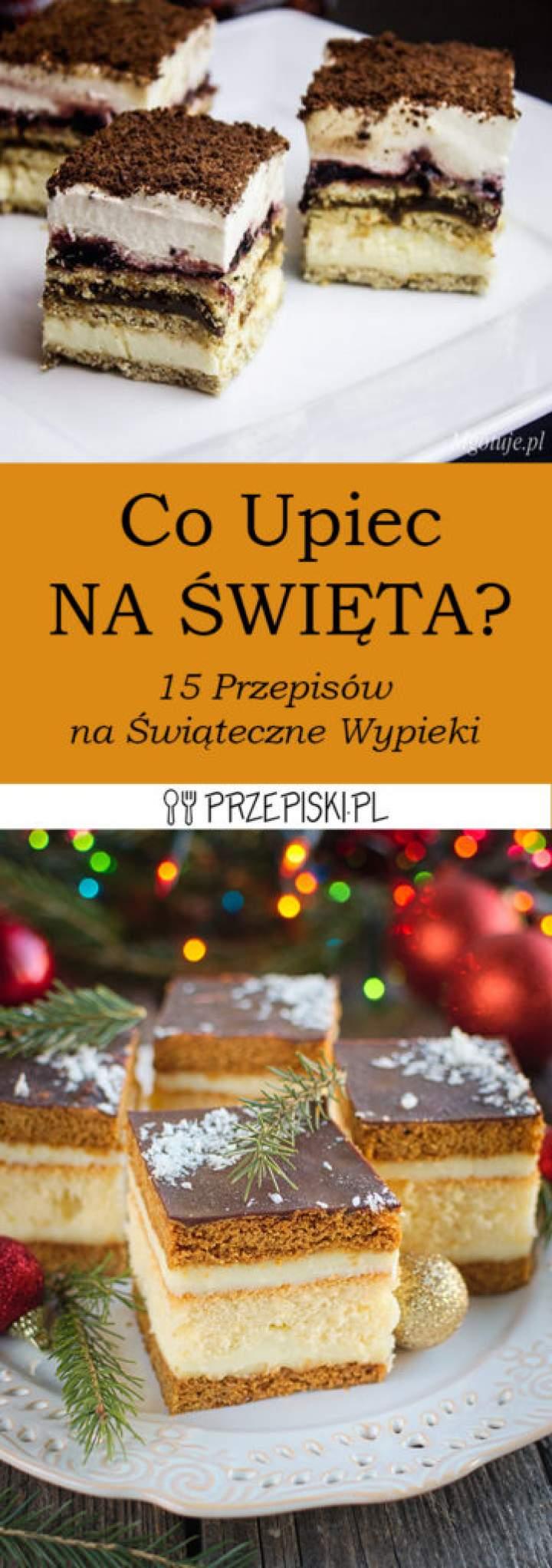 Jakie Ciasto na Święta – TOP 15 Przepisów na Świąteczne Wypieki