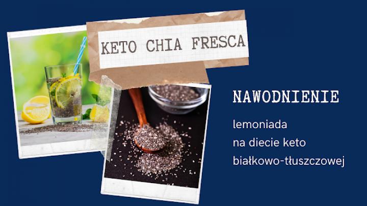 Chia fresca nawadniający koktajl w wersji KETO + MAKRO