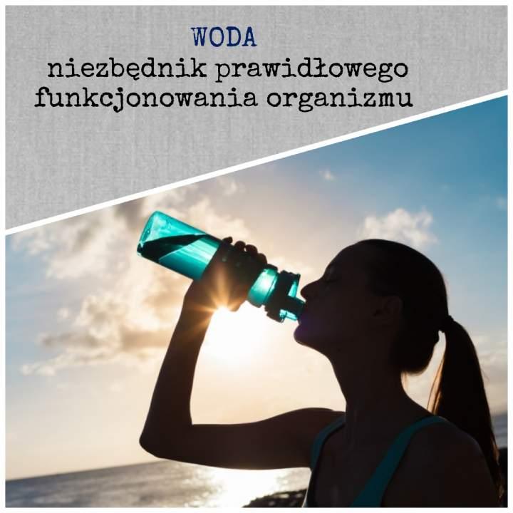 Woda – niezbędnik prawidłowego funkcjonowania organizmu