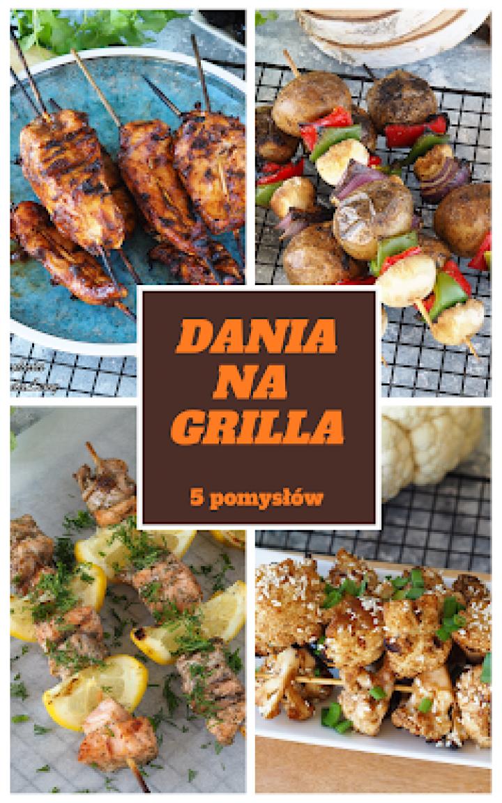 Dania na grilla – 5 pomysłów (poradnik – czyszczenie i konserwacja grilla)