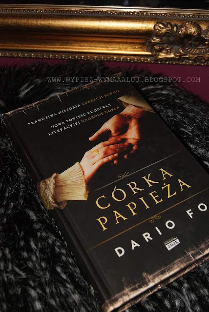 """Lukrecja Borgia – nimfomanka i modliszka czy anielica z gołębim sercem? czyli """"Córka Papieża"""" (Dario Fo)  Vs seriale."""