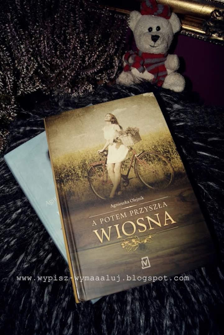 """""""A potem przyszła wiosna"""" czyli niezwykłe odrodzenie zwykłych ludzi. Agnieszka Olejnik – Królowa polskiej literatury."""