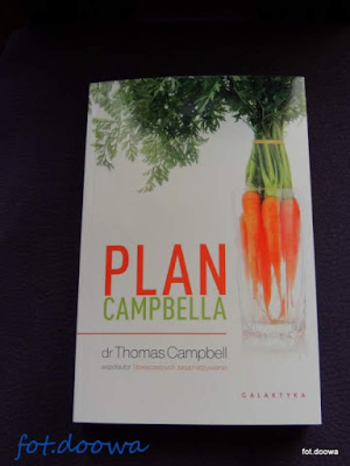 """""""Plan Campbella"""" czyli jak schudnąć, jak cieszyć sie dobrym zdrowiem, jak zwalczyć niechcianą chorobę"""